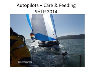 Autopilots – Care & Feeding SHTP 2014