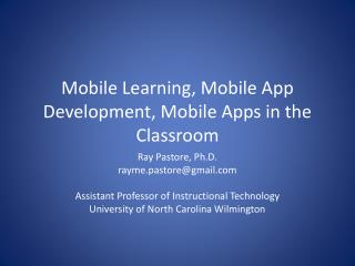 Mobile Learning, Mobile App Development, Mobile Apps in the  Classroom