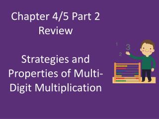 Chapter 4/5 Part 2 Review  Strategies and Properties of Multi-Digit Multiplication
