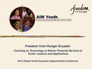 Freedom from Hunger Ecuador Counting on Technology to Deliver Financial Services to Youth: Lessons and  Applications