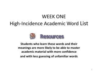 WEEK ONE High-Incidence Academic Word  List
