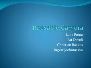 Reusable Camera