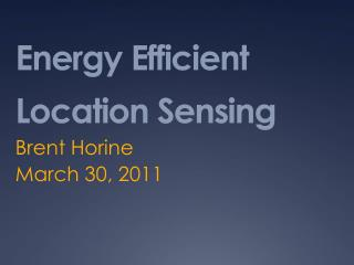 Energy Efficient Location Sensing