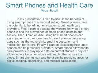 Smart Phones and Health Care Megan Roselli