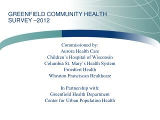 GREENFIELD COMMUNITY  HEALTH SURVEY  –2012