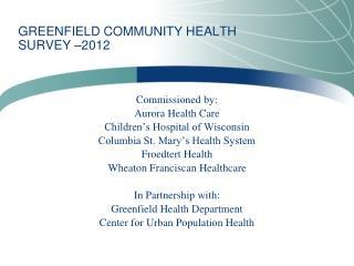 GREENFIELD COMMUNITY  HEALTH SURVEY  �2012