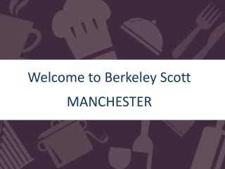 Berkeley Scott Manchester Front of House Division 65 Princess Street  Manchester  M24EG  Office: 	0161 2335890