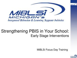 Strengthening PBIS in Your School:  Early Stage Interventions