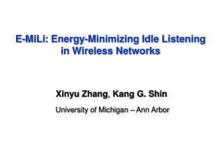 E- MiLi : Energy-Minimizing Idle Listening in Wireless Networks
