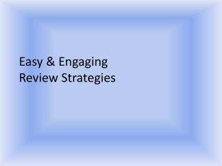 Easy & Engaging  Review Strategies