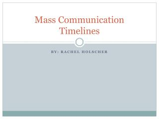 Mass Communication Timelines