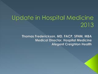 Update in Hospital Medicine 2013