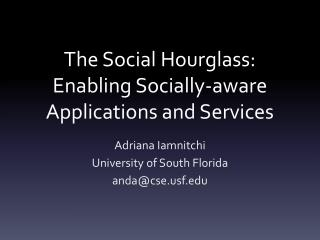 The Social Hourglass:  Enabling  Socially-aware Applications and Services