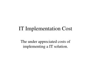 it implementation cost
