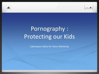 Pornography : Protecting our Kids