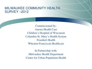 MILWAUKEE COMMUNITY  HEALTH SURVEY  –2012