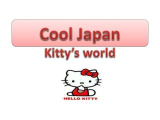 Cool Japan Kitty�s world