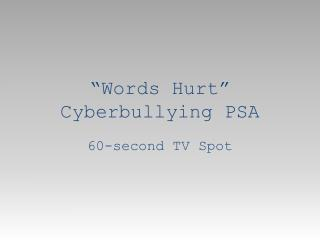 """Words Hurt"" Cyberbullying  PSA"