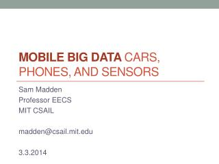 Mobile Big  Data  Cars, Phones, and Sensors