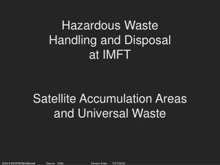 Hazardous Waste Handling and Disposal at IMFT Satellite Accumulation Areas and Universal Waste