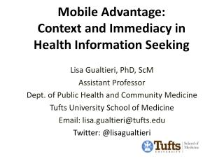 Mobile Advantage:  Context  and Immediacy in  Health  Information Seeking