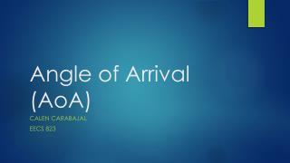 Angle of Arrival ( AoA )