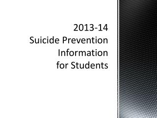 2013-14 Suicide Prevention  Information  for Students