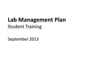 Lab Management Plan  Student Training September 2013