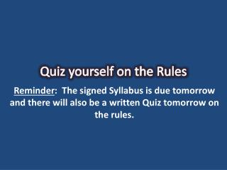 Quiz yourself on the Rules