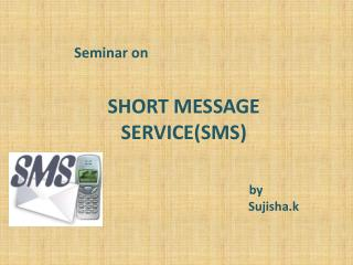 SHORT MESSAGE SERVICE(SMS)