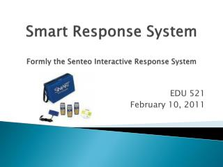 Smart Response System Formly  the  Senteo  Interactive Response System