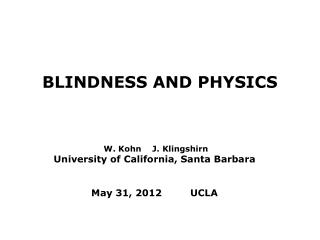 BLINDNESS AND PHYSICS