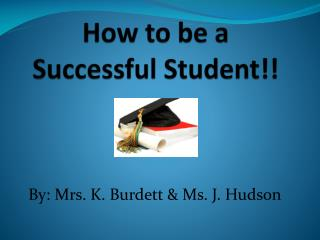 How to be a Successful Student!!