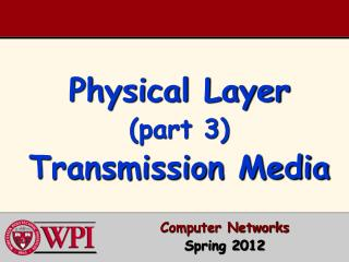 Physical Layer  (part 3)  Transmission Media