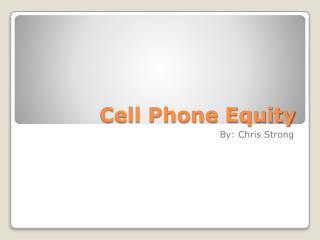 Cell Phone Equity