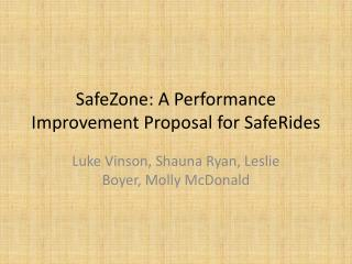 SafeZone : A Performance Improvement Proposal for  SafeRides