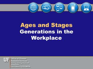 Ages and Stages Generations in the Workplace