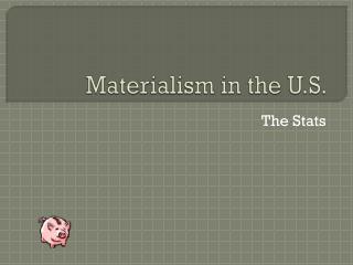 Materialism  in the U.S.