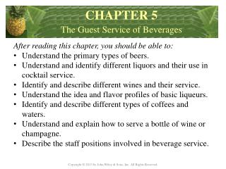 After reading this chapter, you should be able to: Understand the primary types of beers.