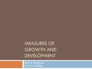 Measures of  Growth and Development