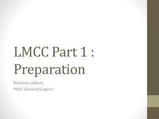 LMCC Part 1 : Preparation