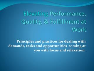 Elevating  Performance, Quality, & Fulfillment at Work