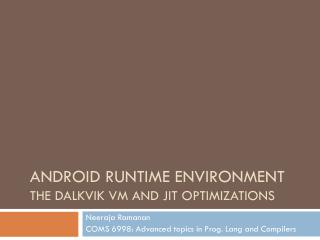 Android runtime environment the  dalkvik vm  and  jit optimizatiOns