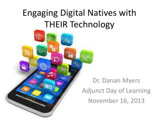 Engaging Digital Natives with THEIR Technology