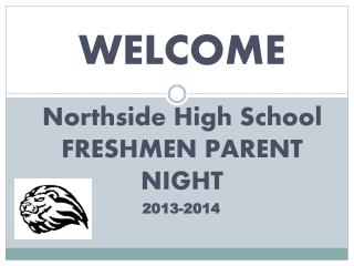 Northside High School FRESHMEN PARENT NIGHT