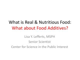 What is  Real & Nutritious Food:  What about Food Additives?