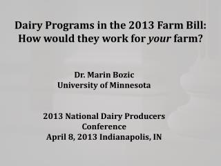 Dairy Programs in the 2013 Farm Bill: How would they work for  your  farm?