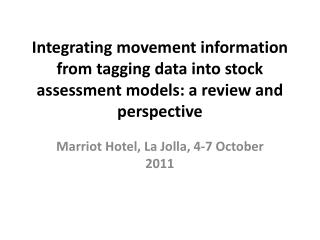 Integrating movement information from tagging data into stock assessment models: a review and perspective