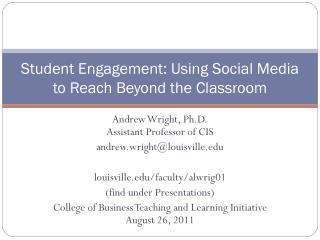 Student  Engagement: Using  Social Media to Reach Beyond the Classroom