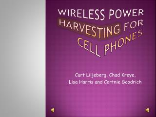 Wireless power  harvesting  for cell phones